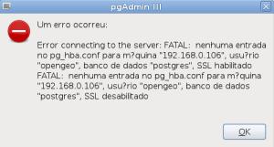 Erro do PgAdminIII devido configuração do pg_hba.conf